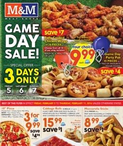 M&M Meat Shops Flyer February 5 – 11, 2016. Game Day Sale!